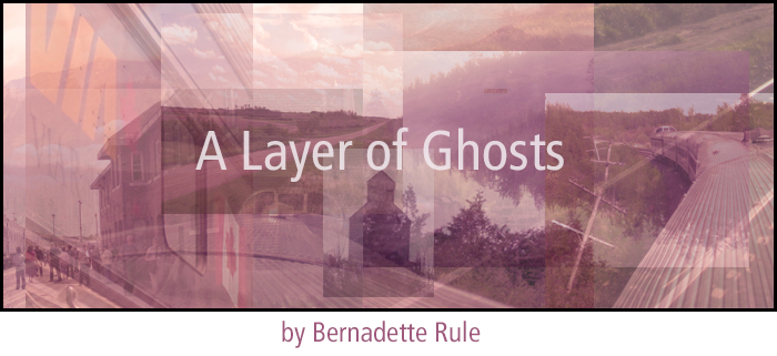 A Layer of Ghosts by Bernadette Rule