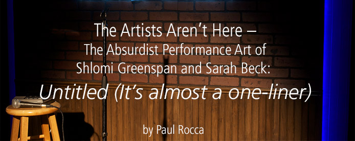 The Artists Aren't Here – The Absurdist Performance Art of Shlomi Greenspan and Sarah Beck: 
