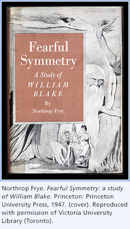 Northrop Frye. Fearful Symmetry: a study of William Blake. Princeton: Princeton University Press, 1947.(cover). Reproduced with permission of Victoria University Library (Toronto).