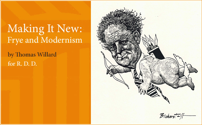 Making It New: Frye and Modernism by Thomas Willard. Illustration: Don Evans / Bickerstaff, University of Toronto, 1976.