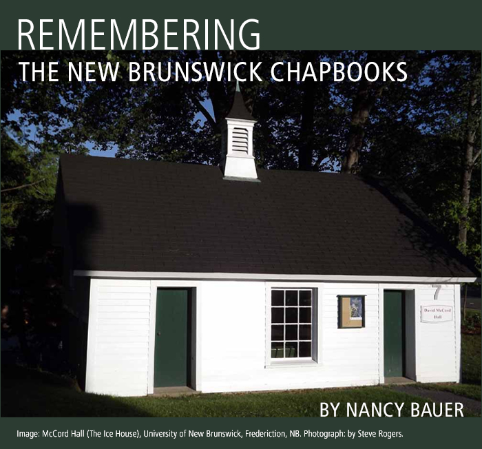 Remembering The New Brunswick Chapbooks By Nancy Bauer. Image: McCord Hall (The Ice House), University of New Brunswick, Frederiction, NB. Photograph: by Steve Rogers.