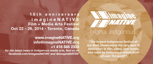 ImagineNATIVE Film + Media Arts Festival: October 22-26, 2014