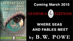 Where Seas and Fables Meet by B.W. POWE • Guernica Editions