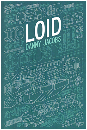 LOID byDanny Jacobs. Frog Hollow Press, 2016.