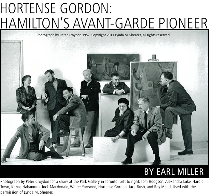 Hortense Gordon: Hamilton's Avant-Garde Pioneer by Earl Miller. Photograph by Peter Croydon for a show at the Park Gallery in Toronto. Left to right: Tom Hodgson, Alexandra Luke, Harold Town, Kazuo Nakamura, Jock Macdonald, Walter Yarwood, Hortense Gordon, Jack Bush, and Ray Mead. Used with the permission of Lynda M. Shearer.