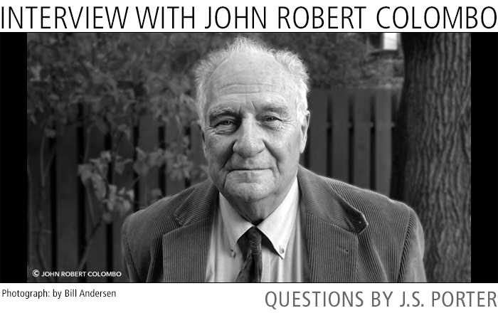 An Interview with John Robert Colombo • Questions by J.S. Porter. Photograph by Bill Andersen.