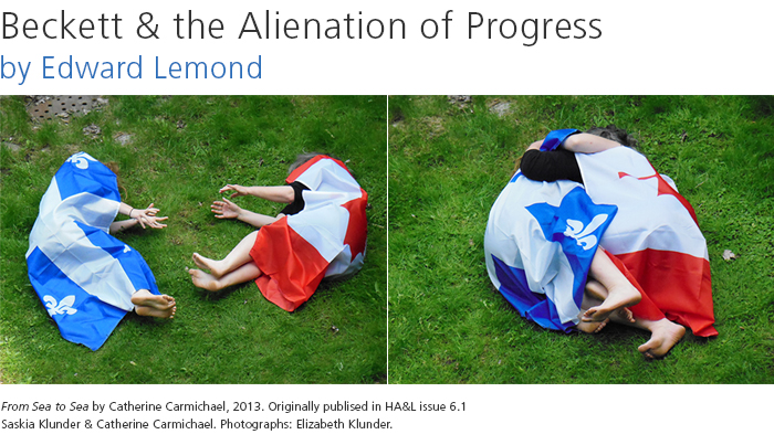 Beckett and the Alienation of Progress • by Ed Lemond. Artwork: From Sea to Sea by Catherine Carmichael. Photographs: Elizabeth Klunder.