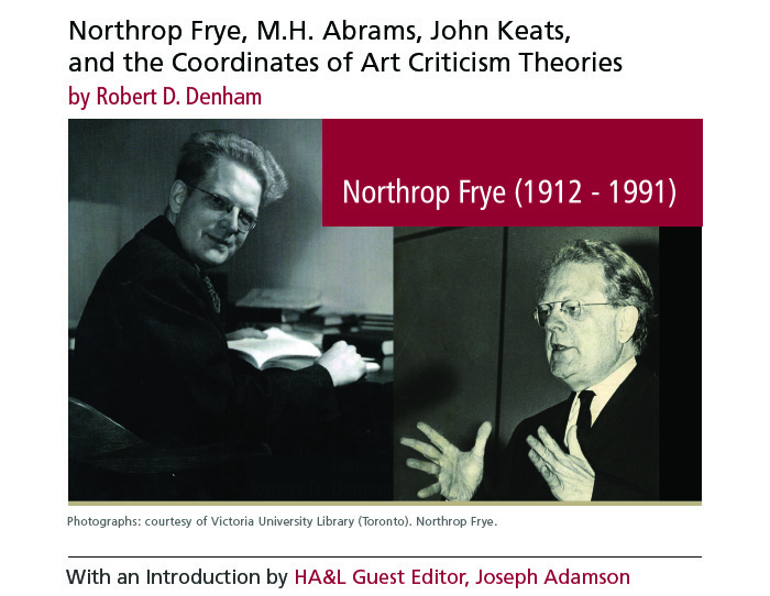 Northrop Frye, M.H. Abrams, John Keats,  and the Coordinates of Art Criticism Theories by Robert D. Denham Photographs: Photographs: courtesy of Victoria University Library (Toronto).