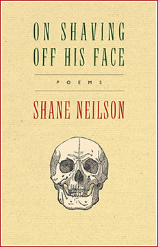 On Shaving Off His Face • Poems • Shane Neilson