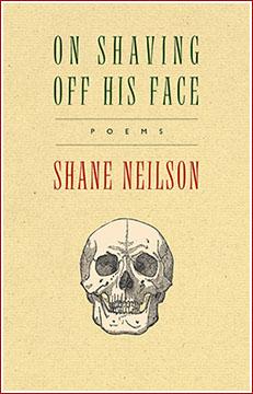 On Shaving Off His Face • Poems • Shane Neilson