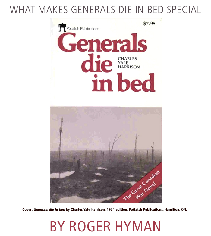 What Makes Generals Die in Bed Special by Roger Hyman. Cover: Generals Die in Bed by Charles Yale Harrison.1974 edition: Potlatch Publications, Hamilton, ON. First Published in 1930 by William Morrow and Company, New York City.