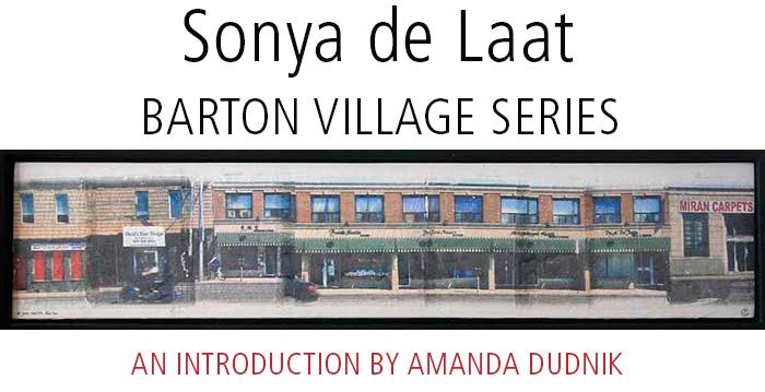 Barton Village Series by Sonya de Laat • Introduction by Amanda Dudnik
