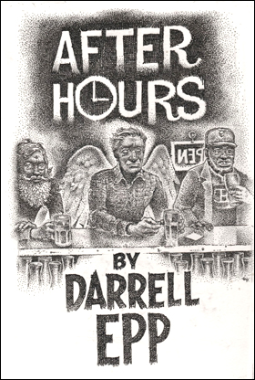After Hours • by Darrell Epp. Cover artwork by Gord Pullar.