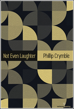 Not Even Laughter • by Phillip Crymbe