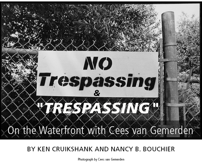 No Trespassing and Trespassing: On the Waterfront with Cees van Gemerden by Ken Cruikshank and Nancy B. Bouchier