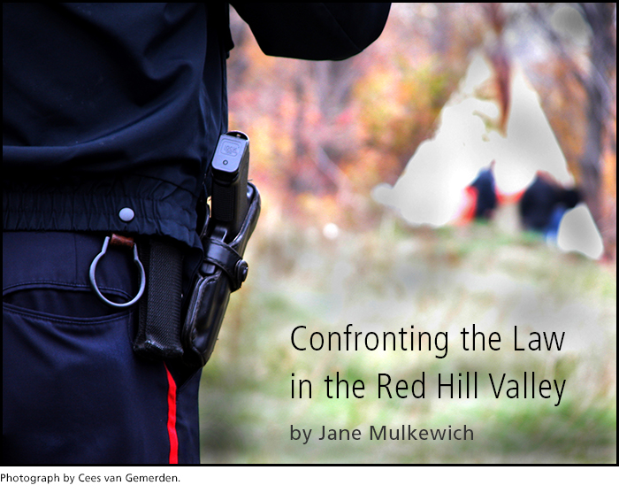 Confronting the Law in the Red Hill Valley by Jane Mulkewich. Photograph by Cees van Gemereden.
