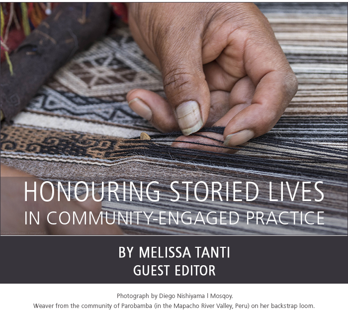Honouring Storied Lives in Community-engaged Practice by HA&L Guest Editor Melissa Tanti. Photograph by Diego Nishiyama | Mosqoy. Weaver from the community of Parobamba (in the Mapacho River Valley, Peru) on her backstrap loom.