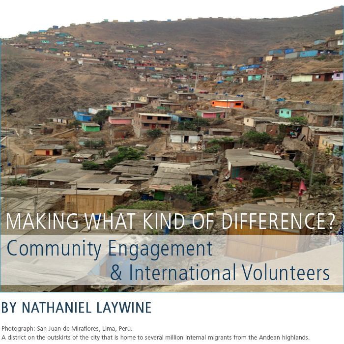 Making What Kind of Difference? Community Engagement and International Volunteers • by Nathaniel Laywine
