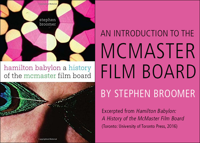 An Introduction to the McMaster Film Board by Stephen Broomer