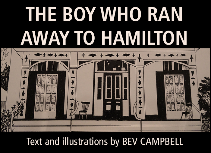 The Boy Who Ran Away to Hamilton by Bev Campbell