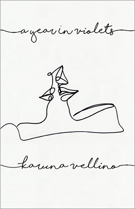 Book cover with black scrawling hand written text, and an abstract sketch on a white background. Book title: A Year in Violets by Karuna Vellino. Grey Borders Books, Niagara Falls, 2018.