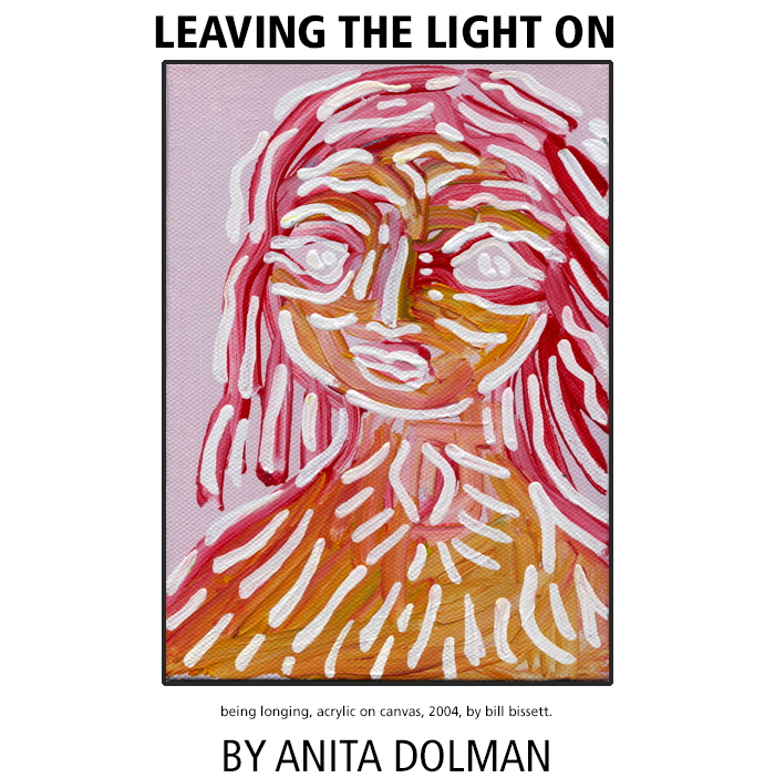 Abstract painting: being longing by bill bissett. Image of a red face on a pale pink background. Article title: Leaving the Light On by Anita Dolman.